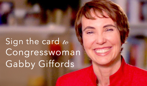 Send a note to Congresswoman Gabby Giffords